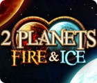 2 Planets Fire & Ice παιχνίδι