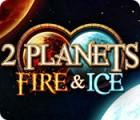 2 Planets Fire & Ice παιχνίδι
