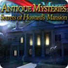 Antique Mysteries: Secrets of Howard's Mansion παιχνίδι