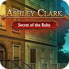 Ashley Clark: Secret of the Ruby παιχνίδι