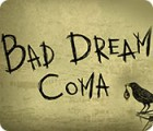 Bad Dream: Coma παιχνίδι