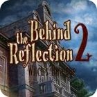 Behind the Reflection 2: Witch's Revenge παιχνίδι
