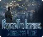 Beyond the Invisible: Darkness Came παιχνίδι