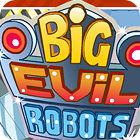 Big Evil Robots παιχνίδι
