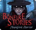 Bonfire Stories: Manifest Horror παιχνίδι