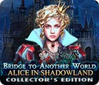 Bridge to Another World: Alice in Shadowland Collector's Edition παιχνίδι