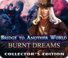 Bridge to Another World: Burnt Dreams Collector's Edition παιχνίδι