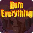 Burn Everything παιχνίδι