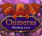 Chimeras: Blinding Love παιχνίδι