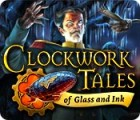 Clockwork Tales: Of Glass and Ink παιχνίδι