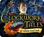 Clockwork Tales: Of Glass and Ink παιχνίδι