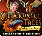 Clockwork Tales: Of Glass and Ink Collector's Edition παιχνίδι