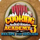 Cooking Academy 3: Recipe for Success παιχνίδι
