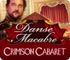 Danse Macabre: Crimson Cabaret παιχνίδι