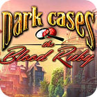 Dark Cases: The Blood Ruby Collector's Edition παιχνίδι