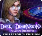 Dark Dimensions: Shadow Pirouette Collector's Edition παιχνίδι
