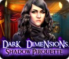 Dark Dimensions: Shadow Pirouette παιχνίδι
