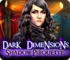 Dark Dimensions: Shadow Pirouette παιχνίδι
