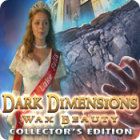 Dark Dimensions: Wax Beauty Collector's Edition παιχνίδι