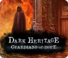 Dark Heritage: Guardians of Hope παιχνίδι