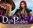 Dark Parables: Ballad of Rapunzel παιχνίδι