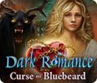 Dark Romance: Curse of Bluebeard παιχνίδι