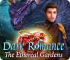Dark Romance: The Ethereal Gardens παιχνίδι
