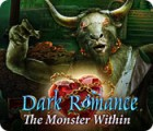 Dark Romance: The Monster Within παιχνίδι
