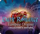 Dark Romance: Vampire Origins Collector's Edition παιχνίδι