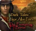 Dark Tales: Edgar Allan Poe's The Premature Burial παιχνίδι