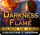 Darkness and Flame: Born of Fire Collector's Edition παιχνίδι