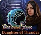 Dawn of Hope: Daughter of Thunder παιχνίδι