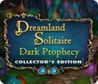 Dreamland Solitaire: Dark Prophecy Collector's Edition παιχνίδι