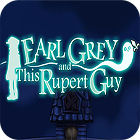 Earl Grey And This Rupert Guy παιχνίδι