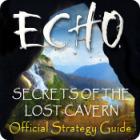 Echo: Secrets of the Lost Cavern Strategy Guide παιχνίδι