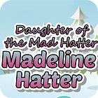 Madeline Hatter παιχνίδι