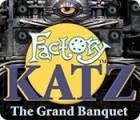 Factory Katz: The Grand Banquet παιχνίδι