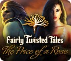 Fairly Twisted Tales: The Price Of A Rose παιχνίδι