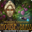 Fantastic Creations: House of Brass Collector's Edition παιχνίδι