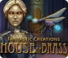 Fantastic Creations: House of Brass παιχνίδι