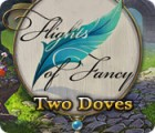Flights of Fancy: Two Doves παιχνίδι