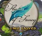 Flights of Fancy: Two Doves παιχνίδι