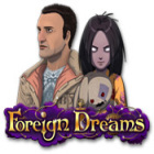Foreign Dreams παιχνίδι