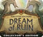 Forgotten Kingdoms: Dream of Ruin Collector's Edition παιχνίδι