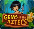 Gems Of The Aztecs παιχνίδι