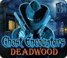 Ghost Encounters: Deadwood παιχνίδι