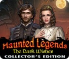Haunted Legends: The Dark Wishes Collector's Edition παιχνίδι