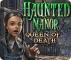 Haunted Manor: Queen of Death παιχνίδι