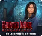 Haunted Manor: Remembrance Collector's Edition παιχνίδι