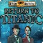 Hidden Mysteries: Return to Titanic παιχνίδι